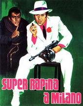 Афиша к фильму Суперограбление в Милане (1964)
