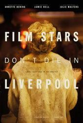 постер к фильму Кинозвезды не умирают в Ливерпуле (2017)