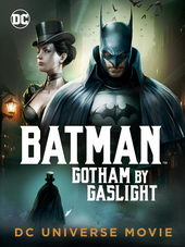 афиша к мультфильму Бэтмен: Готэм в газовом свете (2018)