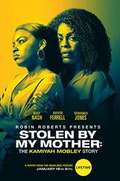 Украденная мамой: История Камайи Мобли(2020)