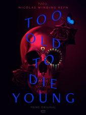 постер к сериалу Слишком стар, чтобы умереть молодым (2019)